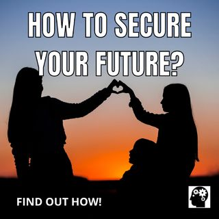 How to ensure the future of your family?