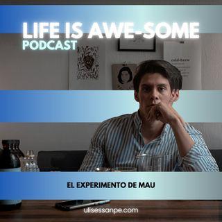 El experimento de Mau