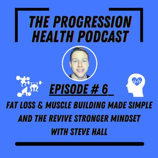Episode 6-Steve Hall - Natural bodybuilding champion and Revive stronger owner and coach