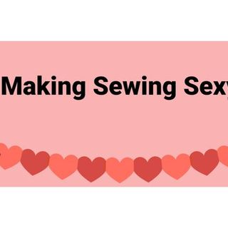 Making Sewing Sexy: 619-768-2945