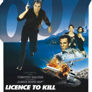 James Bond: Licence to Podcast - Licence to Kill