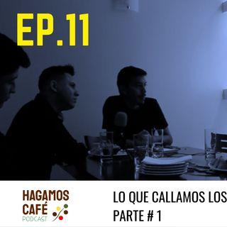 HAGAMOS CAFÉ - EP 11 | Lo que callamos los baristas Parte 1. ☕