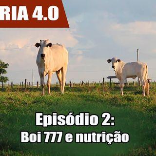 Websérie: Agropecuária 4.0 EP 02 - Como atingir o Boi 777