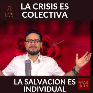 #302 LA CRISIS ES COLECTIVA, LA SALVACION ES INDIVIDUAL (Podcast)