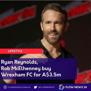 Ryan Reynolds, Rob McElhenney buy Wrexham AFC
