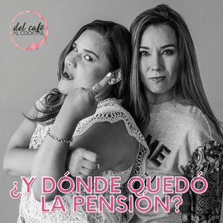 ¿Y dónde quedó la pensión?