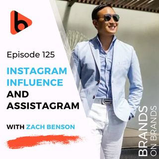 Assistagram and Instagram Influence with Zach Benson | Ep. 125