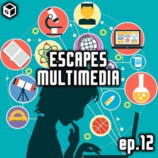 Episodio 12 – Escapes multimedia