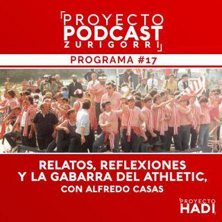 Programa #17 - Relatos, reflexiones y la gabarra del Athletic, con Alfredo Casas