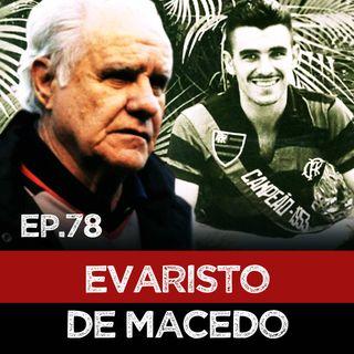 Ep#78 - Evaristo de Macedo, um craque à frente do seu tempo.