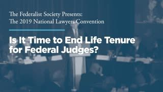 Is It Time to End Life Tenure for Federal Judges?