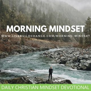 Morning Mindset Daily Christian Mindset Devotional