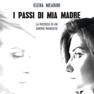 """Elena Mearini """"I passi di mia madre"""""""