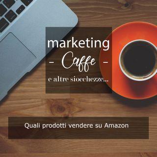 Quali prodotti vendere su Amazon