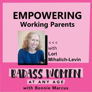 BADASS Women at Any Age with Bonnie Marcus and guest Lori Mihalich Levin 9_29