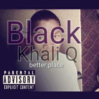 Black Khali Q - Better Place [Prod. By Allrounda]
