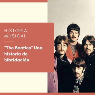 """Episodio 2: """"The Beatles"""": Una historia de hibridación"""