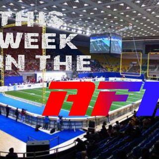 This Week in the AFL #11:  Week 2 Recap, AFL Expansion in Dallas, Week 3 Predictions