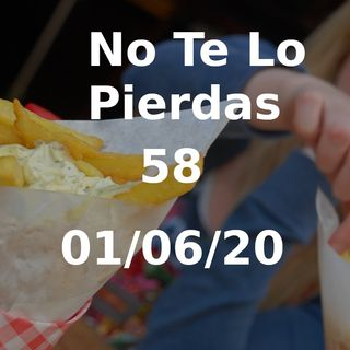 Patatas fritas | No te lo pierdas 58 (01/06/20)