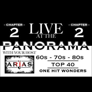 LIVE AT THE PANORAMA - CHAPTER 2: 60s - 70s - 80s - TOP 40 - ONE HIT WONDERS (FREE DOWNLOAD)