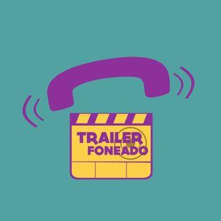 TrailerFoneado - 2019.05.20