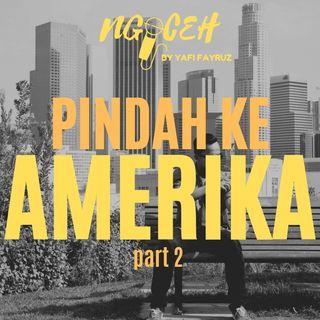 PINDAH KE AMERIKA (part 2)