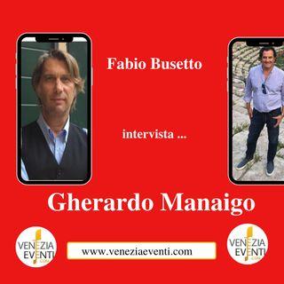 Due chiacchere con Gherardo Manaigo