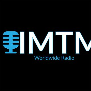 IMTM WORLDWIDE RADIO EPISODE 2