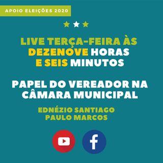 PODCAST - O PAPEL DO VEREADOR - POR PAULO MARCOS E EDNÉZIO SANTIAGO