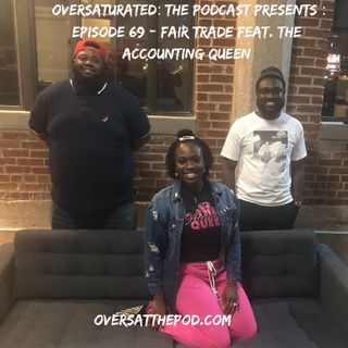 Episode 69 - Fair Trade Feat. The Accounting Queen