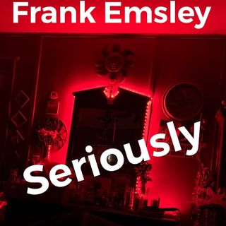 Episode 33 - Frank Emsley Seriously