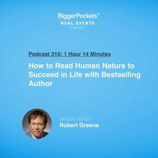 315: How to Read Human Nature to Succeed in Life with Bestselling Author Robert Greene