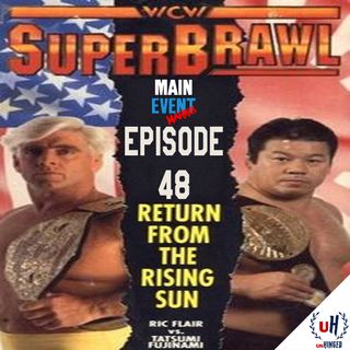 Episode 48: WCW SuperBrawl I (Return from the Rising Sun)