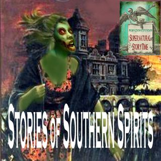 Stories of Southern Spirits | Paranormal Tales | Podcast E64