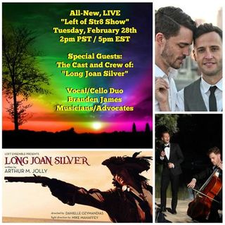 "Cast and Crew of ""Long JOAN Silver"" and Musicians Branden & James Join the Show"