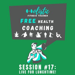 FREE HEALTH COACHING #17: LIVE FOR LUNCHTIME!