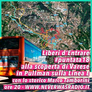 LdE - S01E18 - La VARESE STORICA a bordo del pullman della Linea E