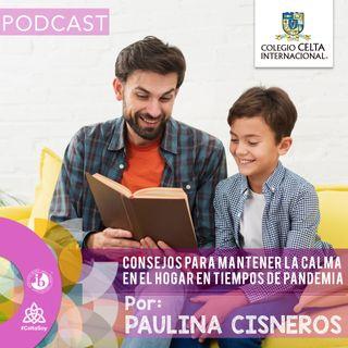 Podcast 39, Consejos para mantener la calma en el hogar en tiempos de contingencia.