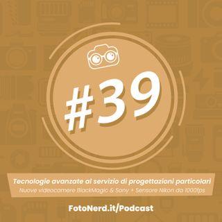ep.39: Tecnologie avanzate al servizio di progettazioni particolari