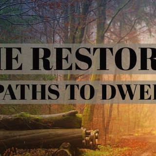 The Restorer of Paths to Dwell in
