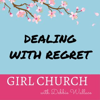 Dealing With Regret