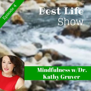 Mindfulness with Dr. Kathy Gruver