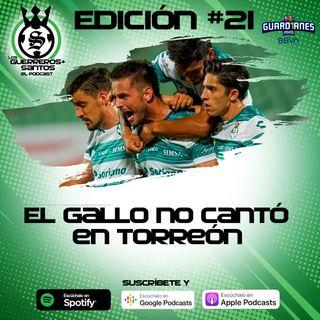Ep21: El Gallo no cantó en Torreón | J7 |  Guard1anes 2020