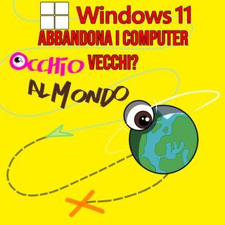 Windows 11 abbandona i computer vecchi: cosa succede?