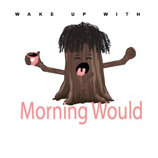Hump Day - Wake Up With Morning Would
