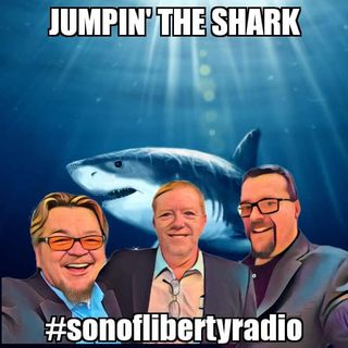 #sonoflibertyradio - Jumpin' The Shark