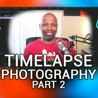 Hands-On Photography 29: How To Create Timelapse Photography (Part 2)