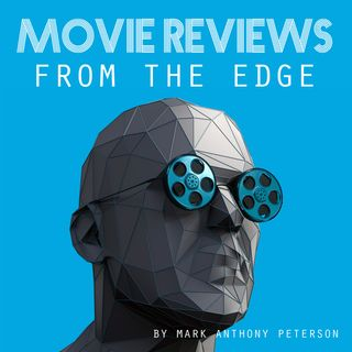 Movie Reviews From The Edge