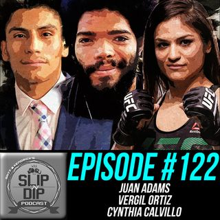 "#122 - ""Changing the Scenery"" w/ Juan Adams, Vergil Ortiz, & Cynthia Calvillo"