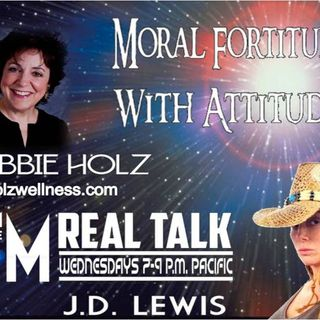'MORAL FORTITUDE WITH ATTITUDE W/ ROBBY HOLZ'-Nov 1st 2019